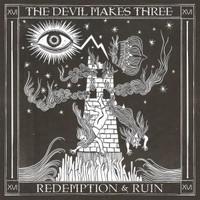 The Devil Makes Three, Redemption & Ruin