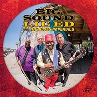Lil' Ed & The Blues Imperials, The Big Sound Of Lil' Ed & The Blues Imperials