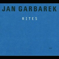 Jan Garbarek, Rites