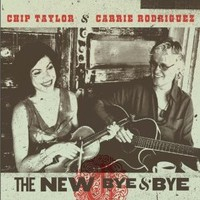 Chip Taylor & Carrie Rodriguez, The New Bye & Bye
