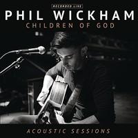 Phil Wickham, Children of God Acoustic Sessions