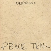 Neil Young, Peace Trail