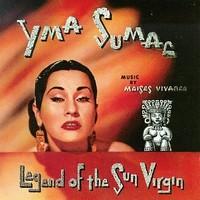 Yma Sumac, Legend Of The Sun Virgin