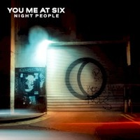 You Me At Six, Night People