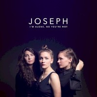 Joseph, I'm Alone, No You're Not