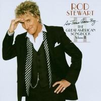 Rod Stewart, As Time Goes By... The Great American Songbook, Volume II