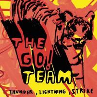 The Go! Team, Thunder, Lightning, Strike
