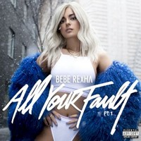 Bebe Rexha, All Your Fault: Pt. 1