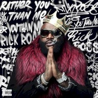 Rick Ross, Rather You Than Me