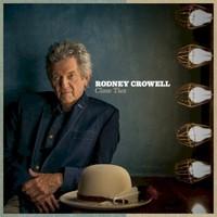Rodney Crowell, Close Ties