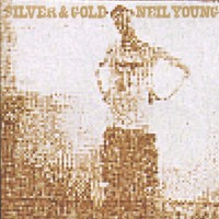 Neil Young, Silver & Gold