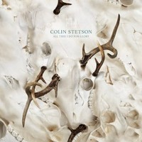 Colin Stetson, All This I Do For Glory