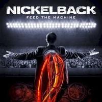 Nickelback, Feed The Machine