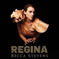 Becca Stevens, Regina