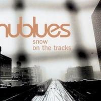Nublues, Snow On The Tracks