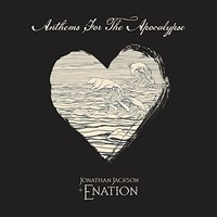 Jonathan Jackson + Enation, Anthem For The Apocalypse