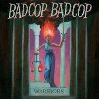 Bad Cop/Bad Cop, Warriors