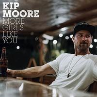 Kip Moore, More Girls Like You