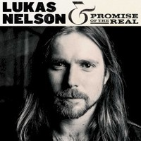 Lukas Nelson & Promise of the Real, Lukas Nelson & Promise of the Real