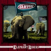Clutch, The Elephant Riders
