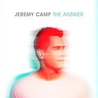 Jeremy Camp, The Answer