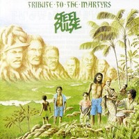 Steel Pulse, Tribute To The Martyrs