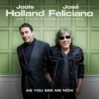 Jools Holland & Jose Feliciano, As You See Me Now