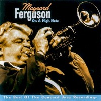 Maynard Ferguson, On A High Note: The Best Of The Concord Jazz Recordings