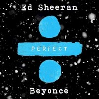 Ed Sheeran, Perfect Duet (with Beyonce)