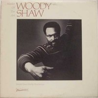 Woody Shaw, Master of the Art