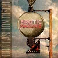 Dog Fashion Disco, Erotic Massage (Remastered, Re-recorded)