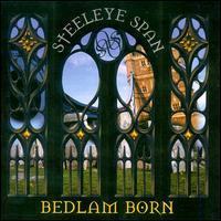 Steeleye Span, Bedlam Born