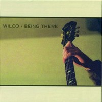 Wilco, Being There (Deluxe Edition)