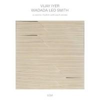 Vijay Iyer & Wadada Leo Smith, A Cosmic Rhythm with Each Stroke