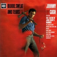 Johnny Cash, Blood, Sweat and Tears