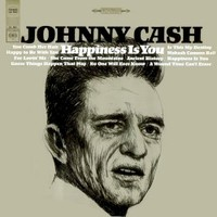 Johnny Cash, Happiness Is You