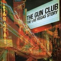 The Gun Club, The Las Vegas Story
