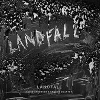 Laurie Anderson & Kronos Quartet, Landfall