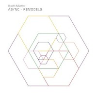 Ryuichi Sakamoto, Async - Remodels