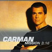 Carman, Mission 3:16