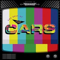 The Cars, Moving In Stereo: The Best Of The Cars