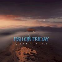 Fish on Friday, Quiet Life