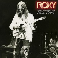 Neil Young, Roxy: Tonight's the Night Live