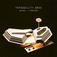 Arctic Monkeys, Tranquility Base Hotel + Casino