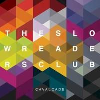 The Slow Readers Club, Cavalcade