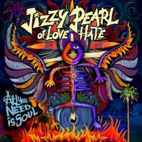 Jizzy Pearl, All You Need Is Soul
