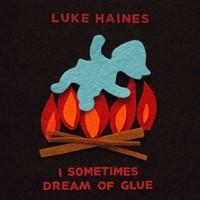 Luke Haines, I Sometimes Dream of Glue