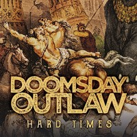 Doomsday Outlaw, Hard Times