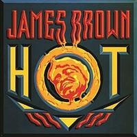 James Brown, Hot