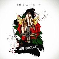 Bryann T, Same Heart Beat